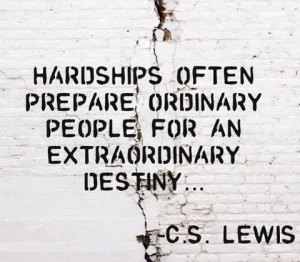 Hardships-often-prepare-ordinary-people-for-an-extraordinary-destiny
